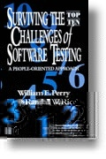 Order the book, Surviving the Top Ten Challenges of Software Testing by Randall W. Rice and William E. Perry!